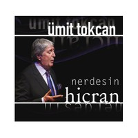Ümit Tokcan - Hicran / Nerdesin
