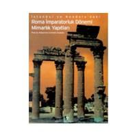 İstanbul Ve Anadolu'Daki Roma İmparatorluk Dönemi Mimarlık Y - Mükerrem Usman Anabolu