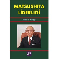 Matsushita Liderliği - John P. Kotter
