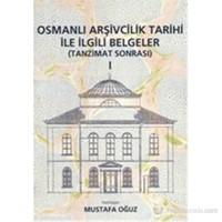 Osmanlı Arşivcilik Tarihi ile İlgili Belgeler 1 (Tanzimat Sonrası)