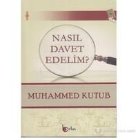 Nasıl Davet Edelim?-Muhammed Ali Kutub