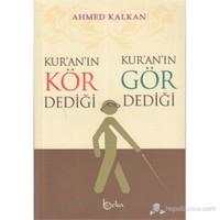 Kur'an'ın Kör Dediği - Kur'an'ın Gör Dediği