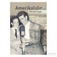 Amerikalıdır...-Feryal Kaya