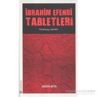 İbrahim Efendi Tabletleri (Tımarhane Yazıları)-İbrahim Metin