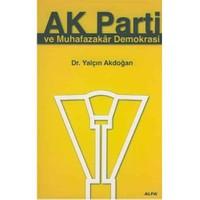 Ak Parti Ve Muhafazakar Demokrasi-Yalçın Akdoğan