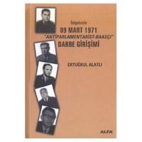 """Belgeleriyle 09 Mart 1971 """"antiparlamentarist-baasçı"""" Darbe Girişimi"""