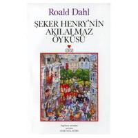 Şeker Henry'Nin Akılalmaz Öyküsü-Roald Dahl