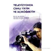 Televizyonda Canlı Yayın Ve Açıköğretim-Uğur Demiray