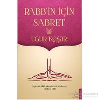 Rabb'in için Sabret - Uğur Koşar
