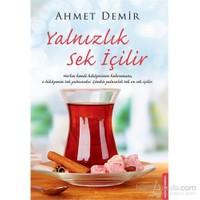 Yalnızlık Sek İçilir-Ahmet Demir