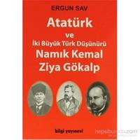 Atatürk Ve İki Büyük Türk Düşünürü Namık Kemal Ziya Gökalp-Ergun Sav