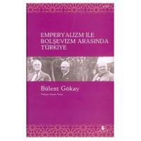 Emperyalizm İle Bolşevizm Arasında Türkiye