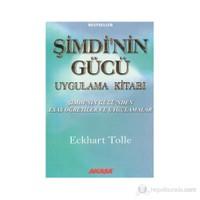 Şimdinin Gücü Uygulama Kitabı - Eckhart Tolle