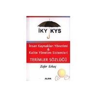 İks & Kys / Terimleri Sözlüğü / İnsan Kaynakları Yönetimi / Kalite Yönetim Sistemleri