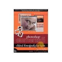 Photoshop Elements 5 - Dijital Fotoğrafçılar İçin