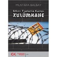 Zulümhane - Silivri Toplama Kampı