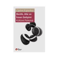 Benlik, Aile ve İnsan Gelişimi – Kültürel Psikoloji - Çiğdem Kağıtçıbaşı