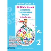 Olimpik Çocuk 2 (Bilsem'e Ve Matematik Yarışmalarına Hazırlık 4. Sınıflar İçin)