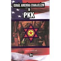 İsrail Amerika Evanjelizm & Pkk