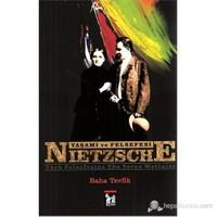 Nietzsche - Yaşamı Ve Felsefesi (Türk Felsefesine Yön Veren Metinler)-Baha Tevfik