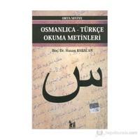 Osmanlıca-Türkçe Okuma Metinleri - Orta Seviye-4