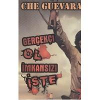 Gerçekçi Ol İmkansızı İste - Ernesto Che Guevara