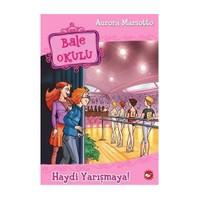 Bale Okulu 6 - Haydi Yarışmaya! - Aurora Marsotto
