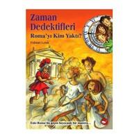 Zaman Dedektifleri 6. Kitap - (Romayı Kim Yaktı?)