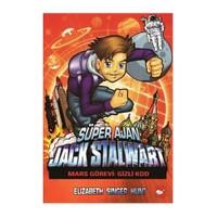Süper Ajan Jack Stalwart - Mars Görevi: Gizli Kod (9. Kitap) - Elizabeth Singer Hunt