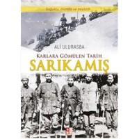 Karlara Gömülen Tarih Sarıkamış-Ali Ulurasba