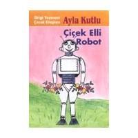 Çağdaş Çocuk Masalları 3 - Çiçek Elli Robot