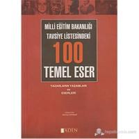 Milli Eğitim Bakanlığı Tavsiye Listesindeki 100 Temel Eser (Yazarların Yaşamları ve Eserleri)