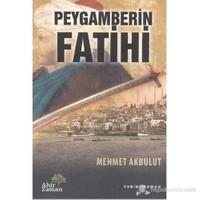 Peygamberin Fatihi-Mehmet Akbulut