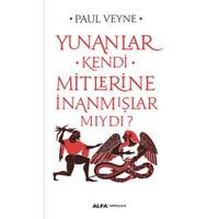 Yunanlar Kendi Mitlerine İnanmışlar Mıydı?-Paul Veyne