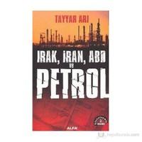 Irak, İran, Abd Ve Petrol