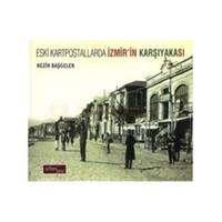 Eski Kartpostallarda İzmir'İn Karşıyakası-Nezih Başgelen