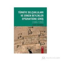 Türkiye Selçukluları Ve Erken Beylikler Epigrafisine Giriş-Suat Kaymak