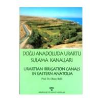 Doğu Anadolu'Da Urartu Sulama Kanalları Urartian Irrigation Canals İn Eastern Anatolia-Oktay Belli