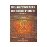 The Anzaf Fortresses And The Gods Of Urartu