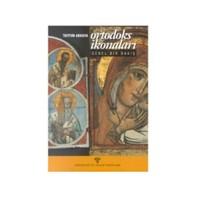 Ortodoks İkonaları Genel Bir Bakış