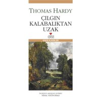 Çılgın Kalabalıktan Uzak - Thomas Hardy