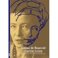 Simon De Beauvoir – Özgürlüğü Yazmak-Jacgues Deguy Sylvie Le Bon De Beauvoir