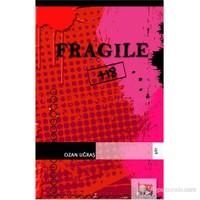Fragile-Ozan Uğraş