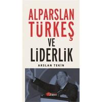 Alparslan Türkeş Ve Liderlik