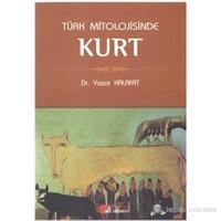Türk Mitolojisinde Kurt-Yaşar Kalafat