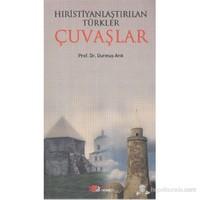 Hıristiyanlaştırılan Türkler Çuvaşlar-Durmuş Arık