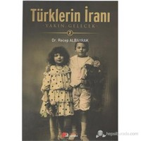 Türklerin İranı Cilt 2 - Recep Albayrak