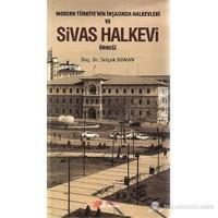 Berikan Modern Türkiye'Nin İnşasında Halkevleri Ve Sivas Halkevi Örneği-Selçuk Duman