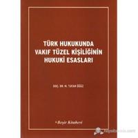 Türk Hukukunda Vakıf Tüzel Kişiliğinin Hukuki Esas