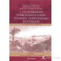 I. Uluslararası Türk Edebiyatında İstanbul Sempozyumu Bildirileri (3-5 Nisan 2008, İstanbul)